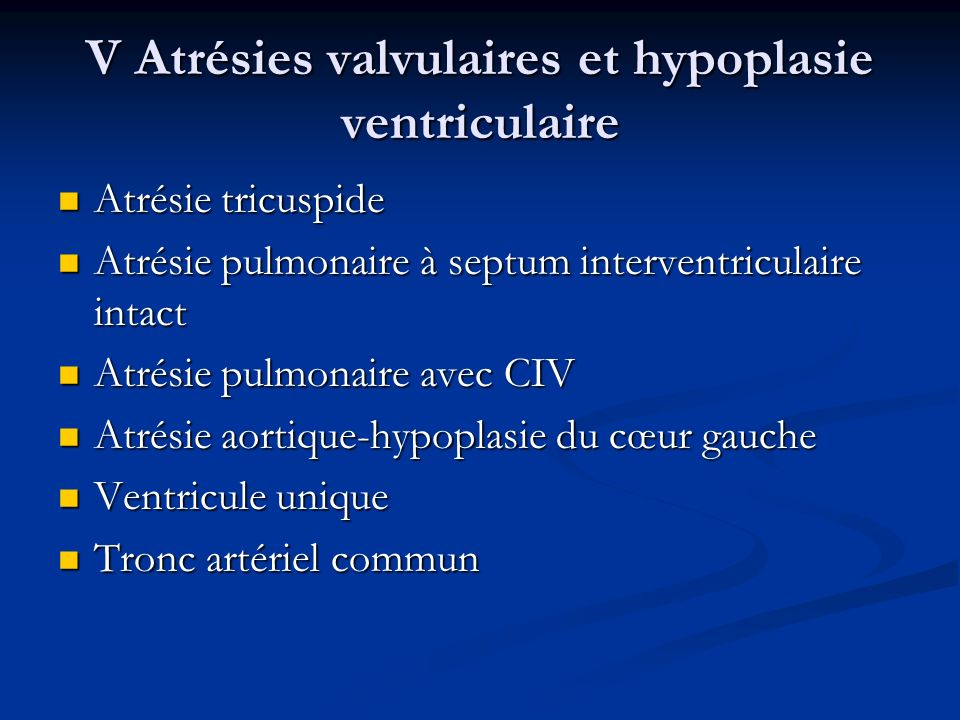 V Atrésies valvulaires et hypoplasie ventriculaire