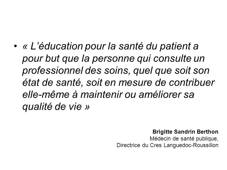 « L'éducation pour la santé du patient a pour but que la personne qui consulte un professionnel des soins, quel que soit son état de santé, soit en mesure de contribuer elle-même à maintenir ou améliorer sa qualité de vie »