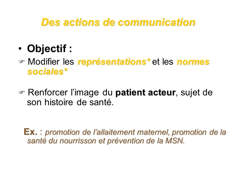 Des actions de communication
