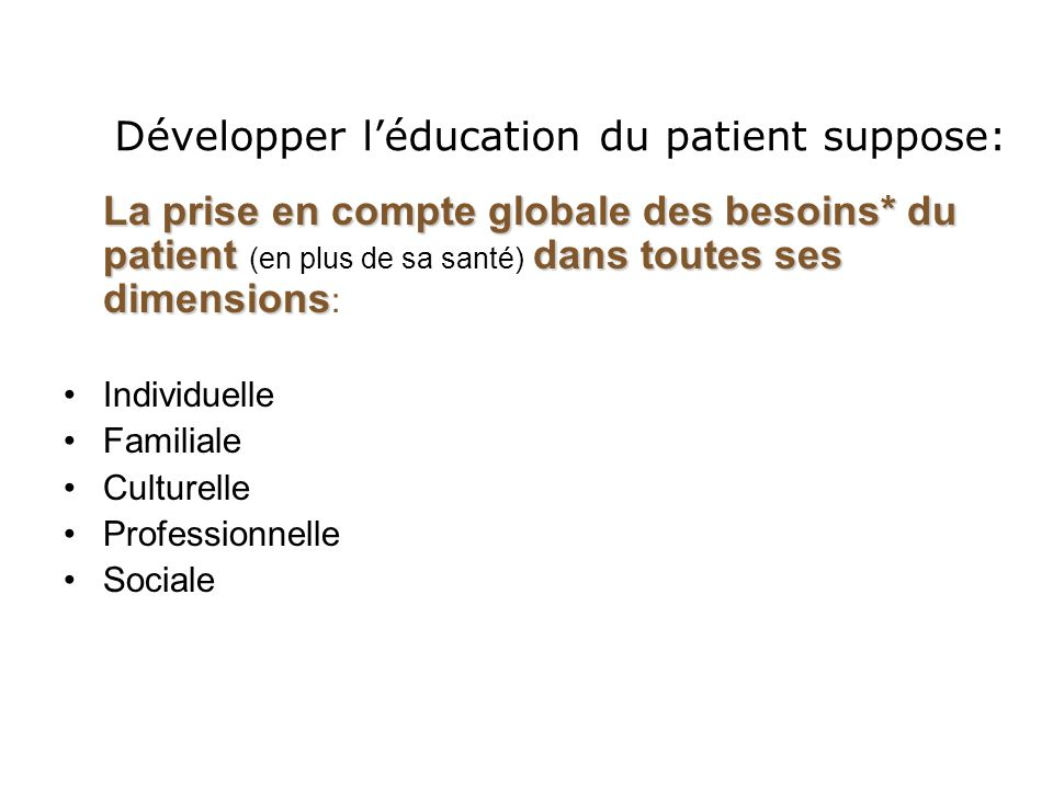 Développer l'éducation du patient suppose: