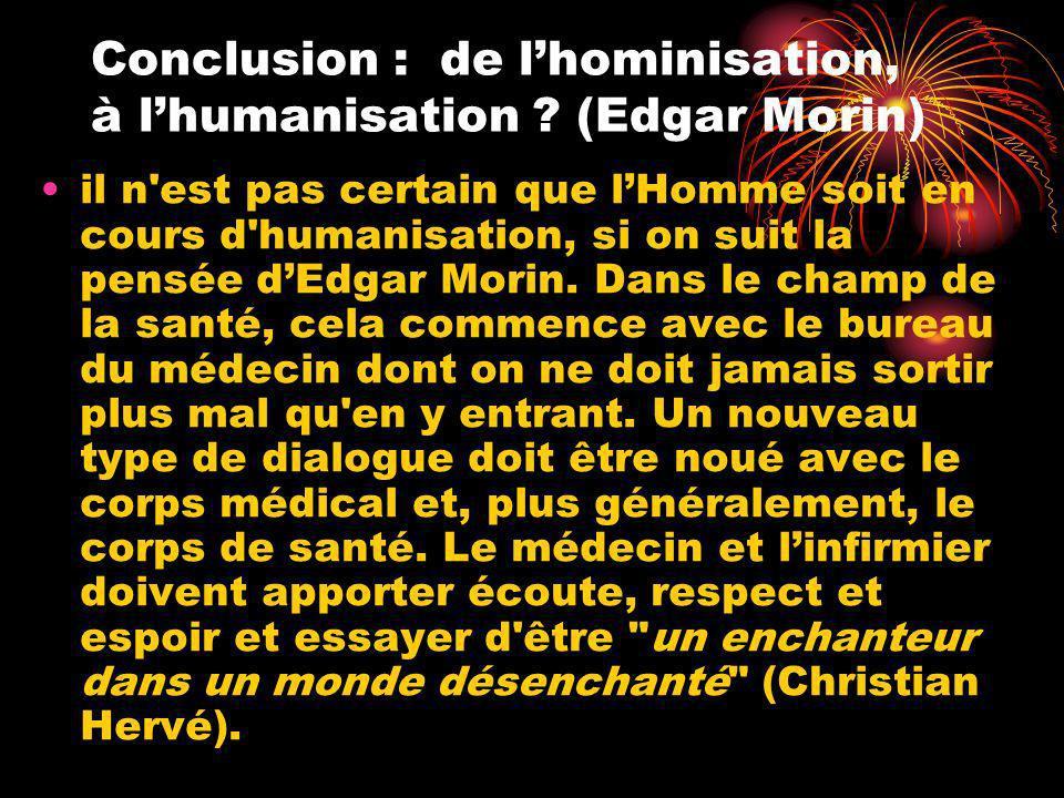 Conclusion : de l'hominisation, à l'humanisation (Edgar Morin)