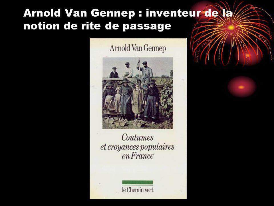 Arnold Van Gennep : inventeur de la notion de rite de passage