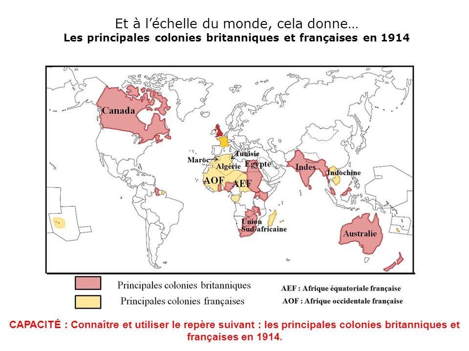 Et à l'échelle du monde, cela donne… Les principales colonies britanniques et françaises en 1914