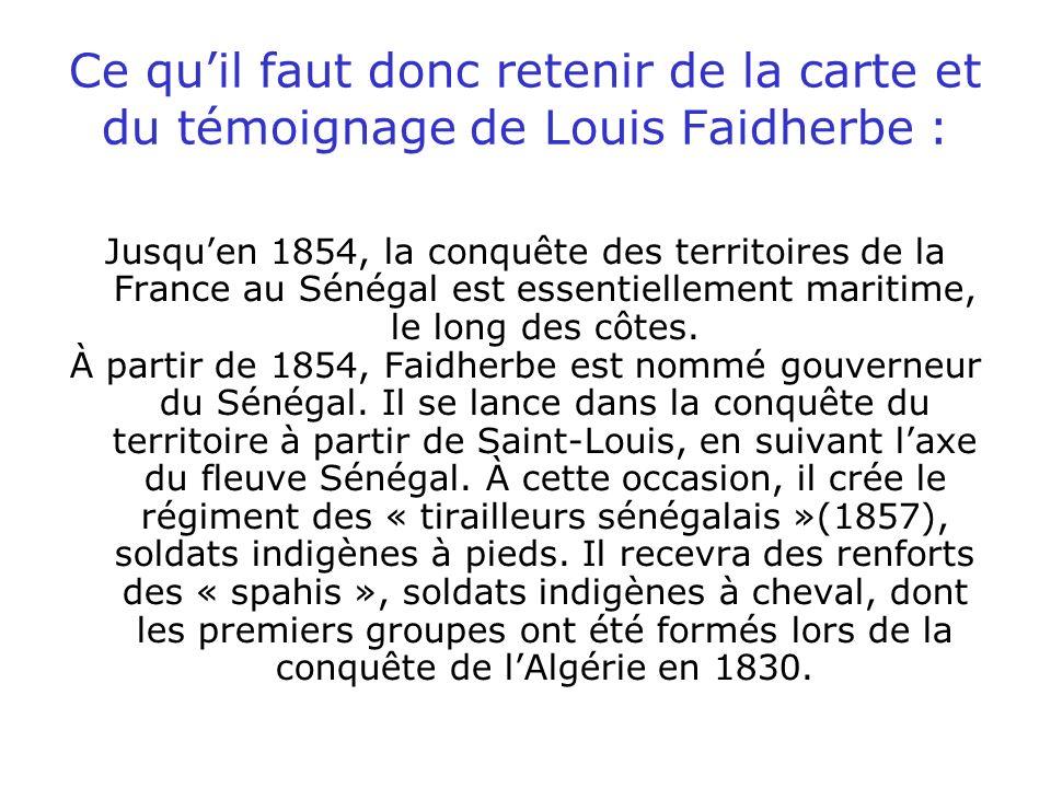 Ce qu'il faut donc retenir de la carte et du témoignage de Louis Faidherbe :