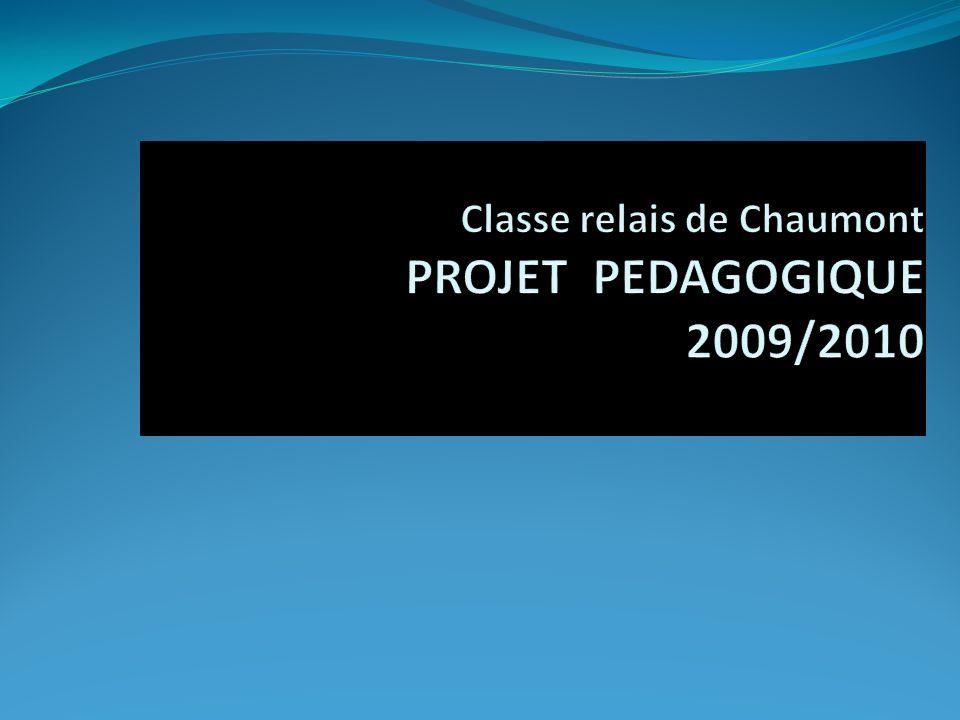 Classe relais de Chaumont PROJET PEDAGOGIQUE 2009/2010