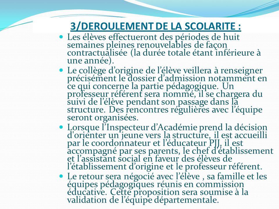 3/DEROULEMENT DE LA SCOLARITE :