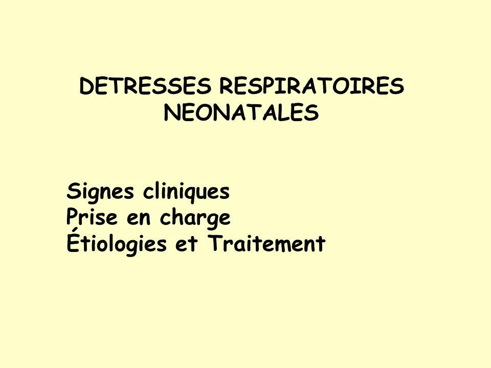 DETRESSES RESPIRATOIRES NEONATALES