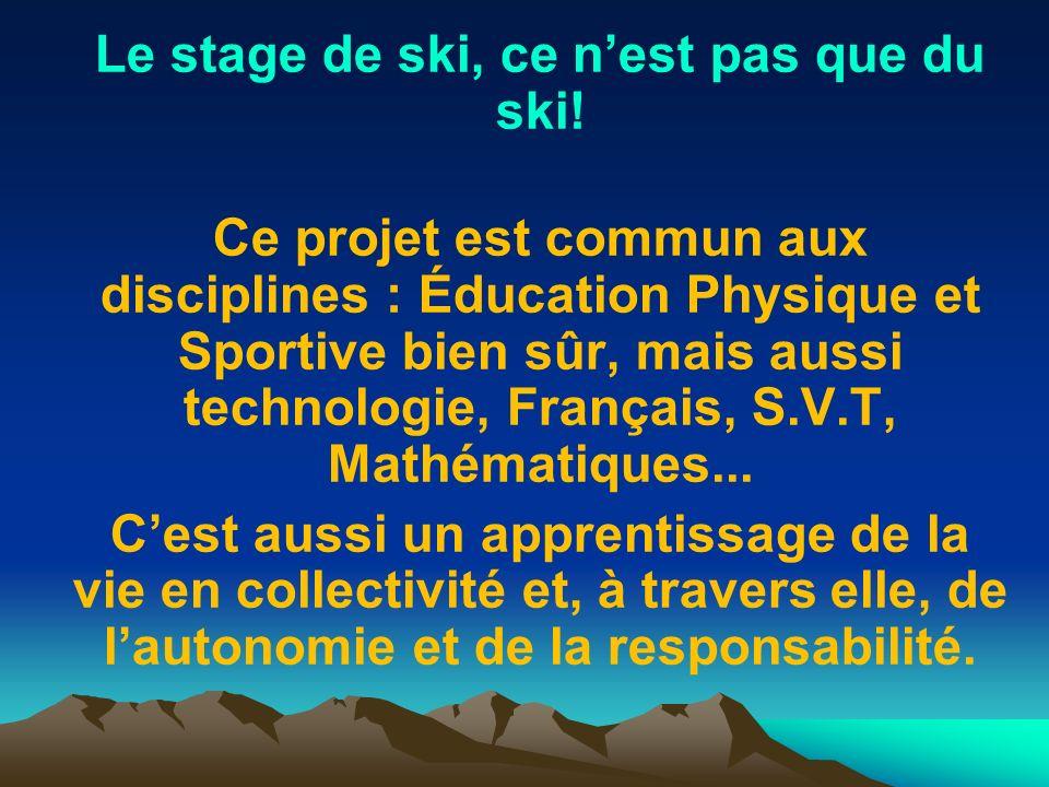 Le stage de ski, ce n'est pas que du ski!