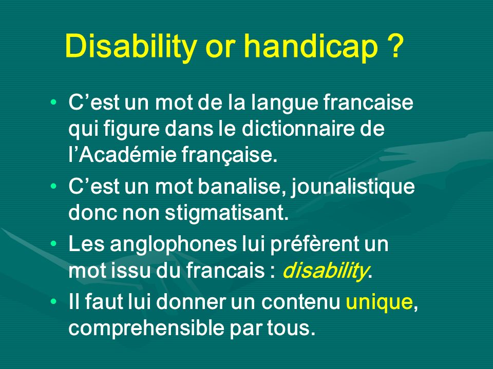 Disability or handicap