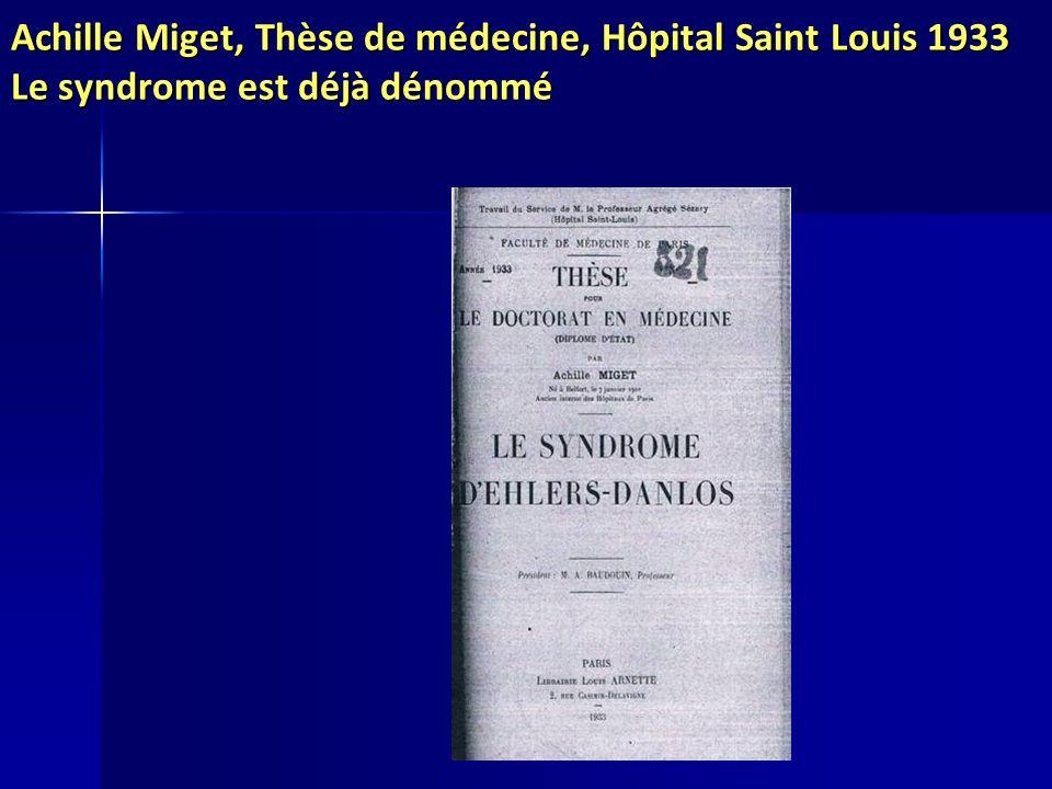 Achille Miget, Thèse de médecine, Hôpital Saint Louis 1933 Le syndrome est déjà dénommé
