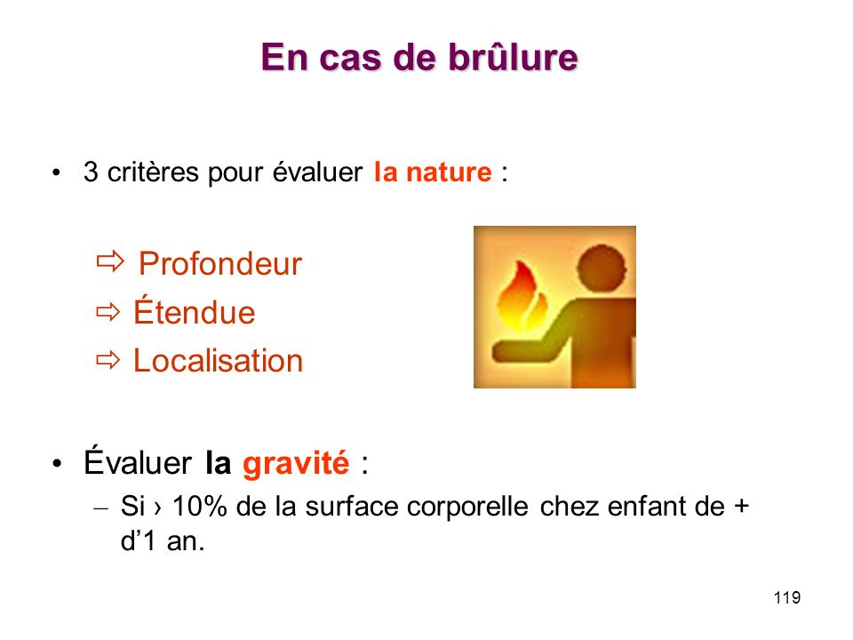 En cas de brûlure  Profondeur  Étendue  Localisation