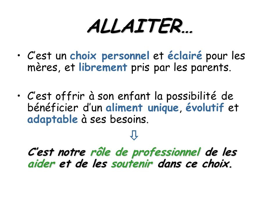 ALLAITER… C'est un choix personnel et éclairé pour les mères, et librement pris par les parents.