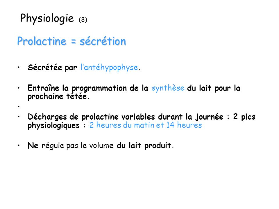 Prolactine = sécrétion