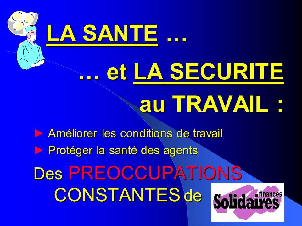 LA SANTE … … et LA SECURITE au TRAVAIL :