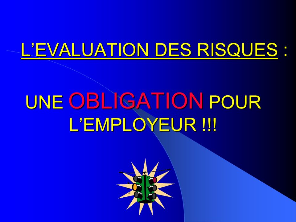 L'EVALUATION DES RISQUES :