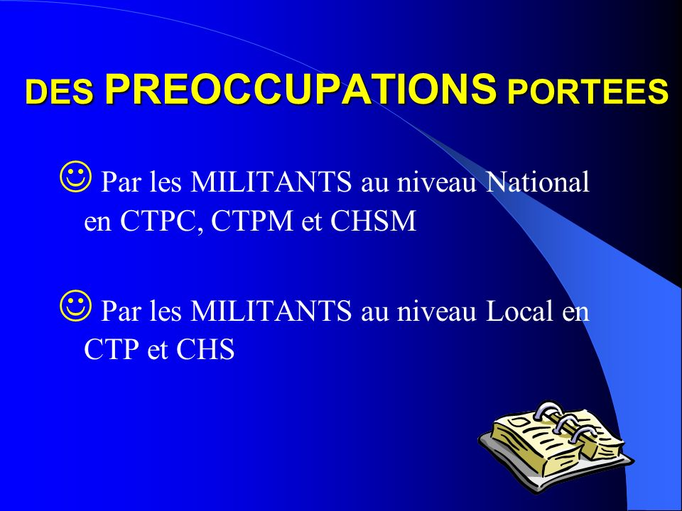 DES PREOCCUPATIONS PORTEES