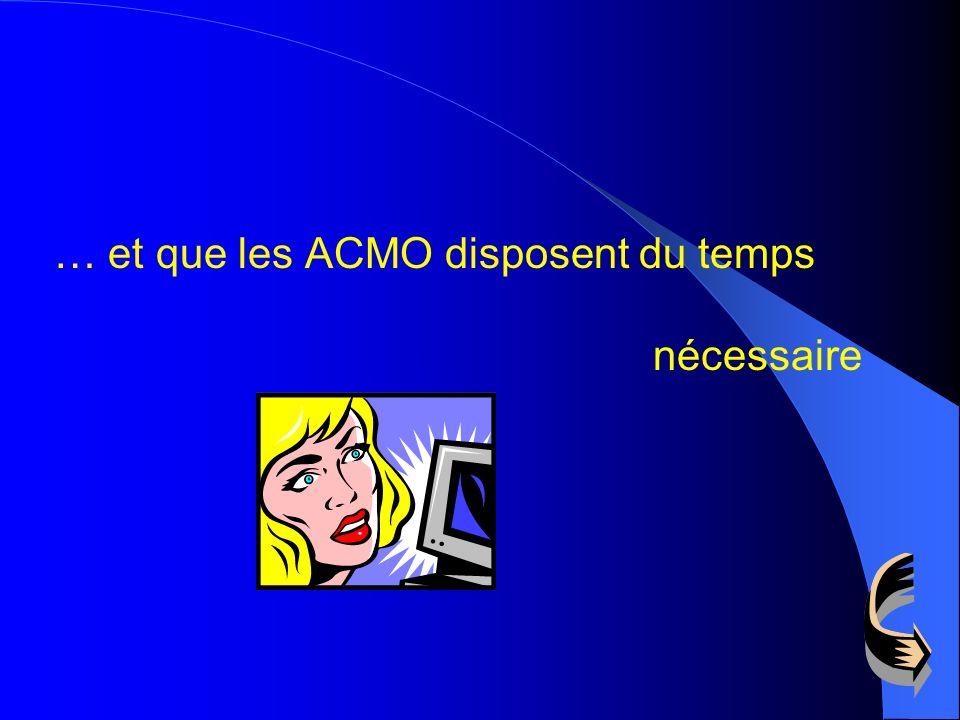 … et que les ACMO disposent du temps nécessaire