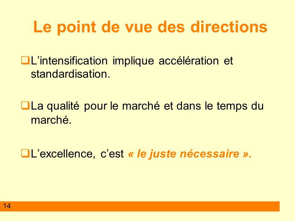 Le point de vue des directions