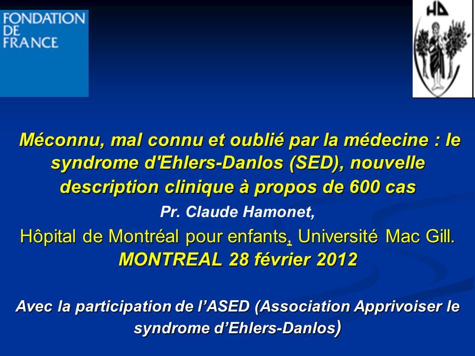 Méconnu, mal connu et oublié par la médecine : le syndrome d Ehlers-Danlos (SED), nouvelle description clinique à propos de 600 cas