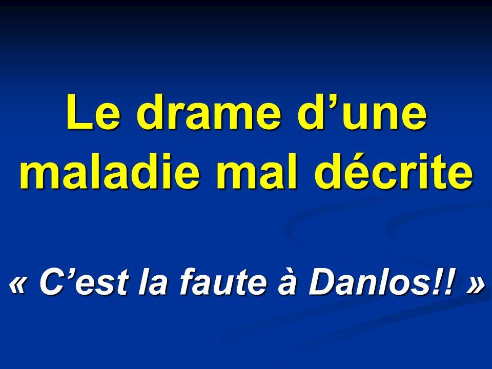Le drame d'une maladie mal décrite « C'est la faute à Danlos!! »