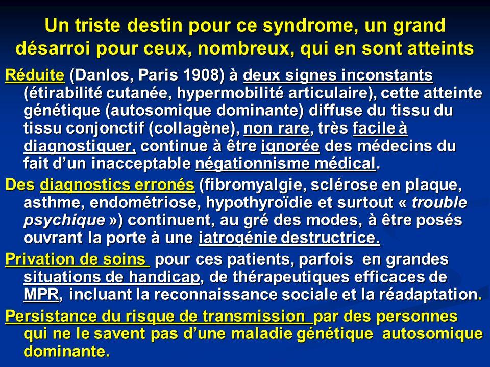 Un triste destin pour ce syndrome, un grand désarroi pour ceux, nombreux, qui en sont atteints