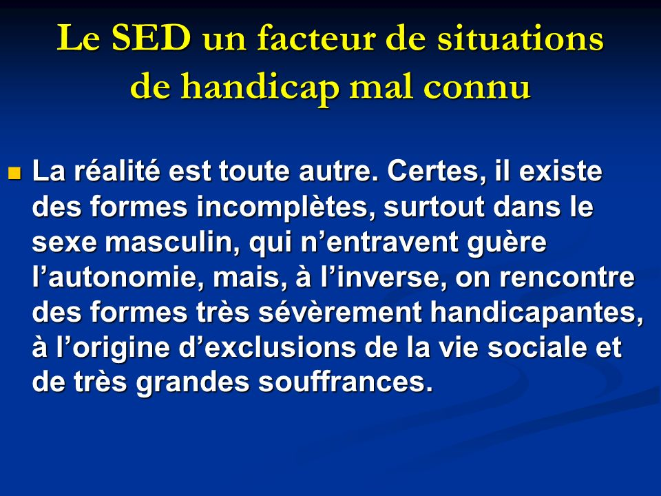 Le SED un facteur de situations de handicap mal connu