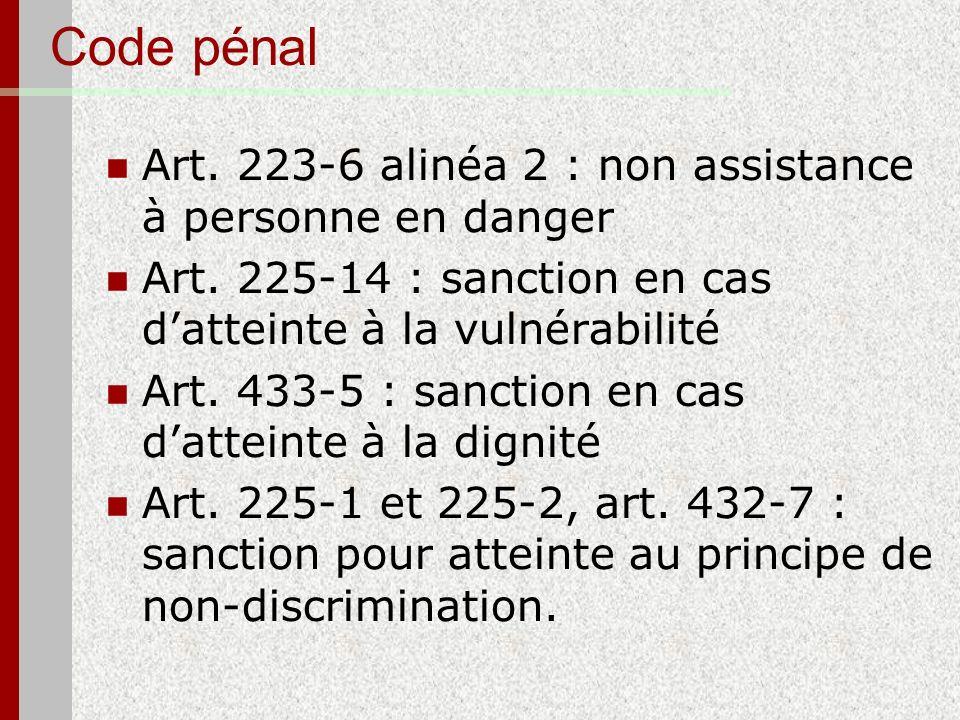 Code pénal Art. 223-6 alinéa 2 : non assistance à personne en danger