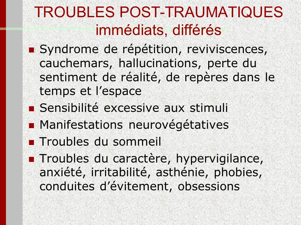 TROUBLES POST-TRAUMATIQUES immédiats, différés