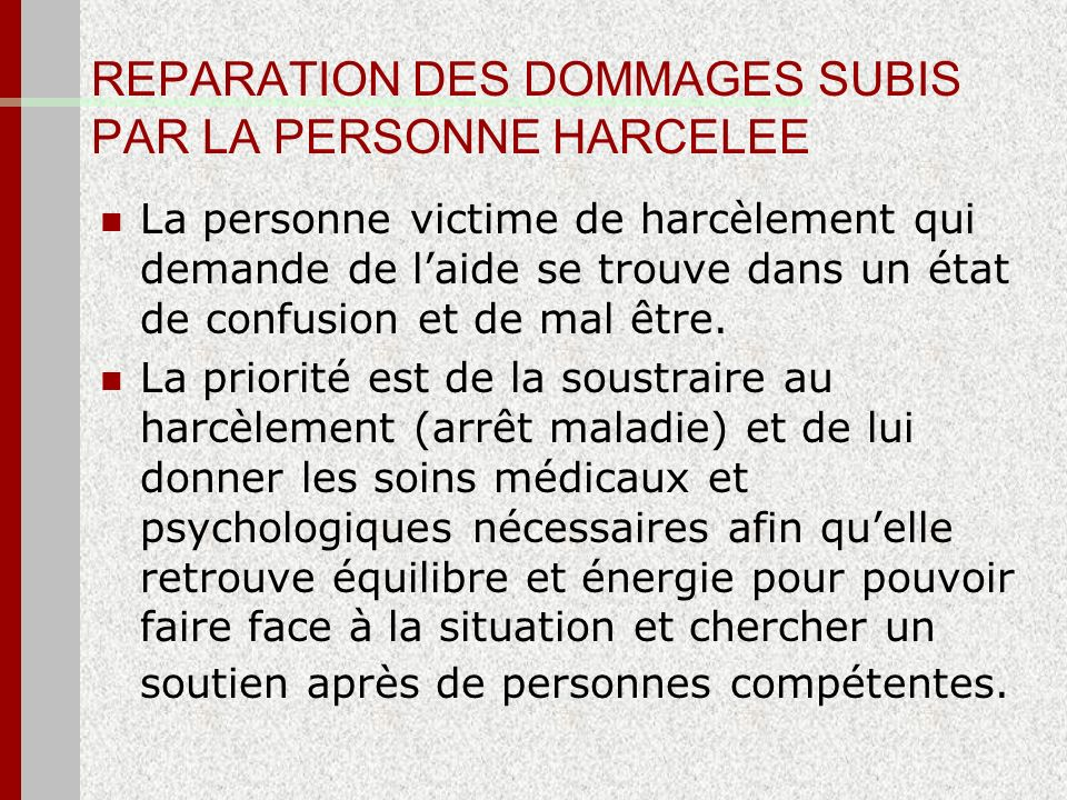 REPARATION DES DOMMAGES SUBIS PAR LA PERSONNE HARCELEE