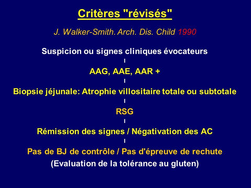 Critères révisés J. Walker-Smith. Arch. Dis. Child 1990