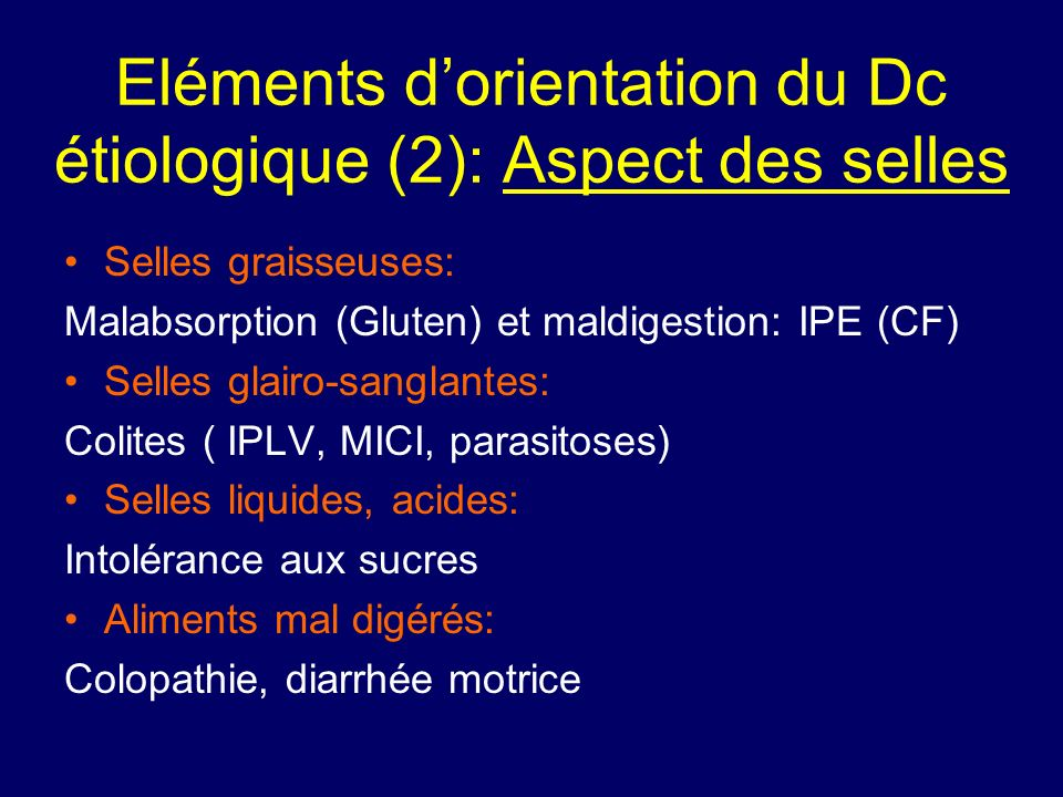 Eléments d'orientation du Dc étiologique (2): Aspect des selles