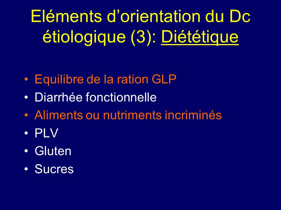 Eléments d'orientation du Dc étiologique (3): Diététique