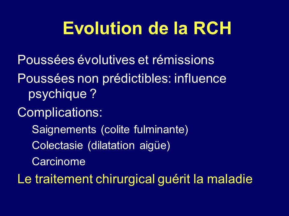Evolution de la RCH Poussées évolutives et rémissions