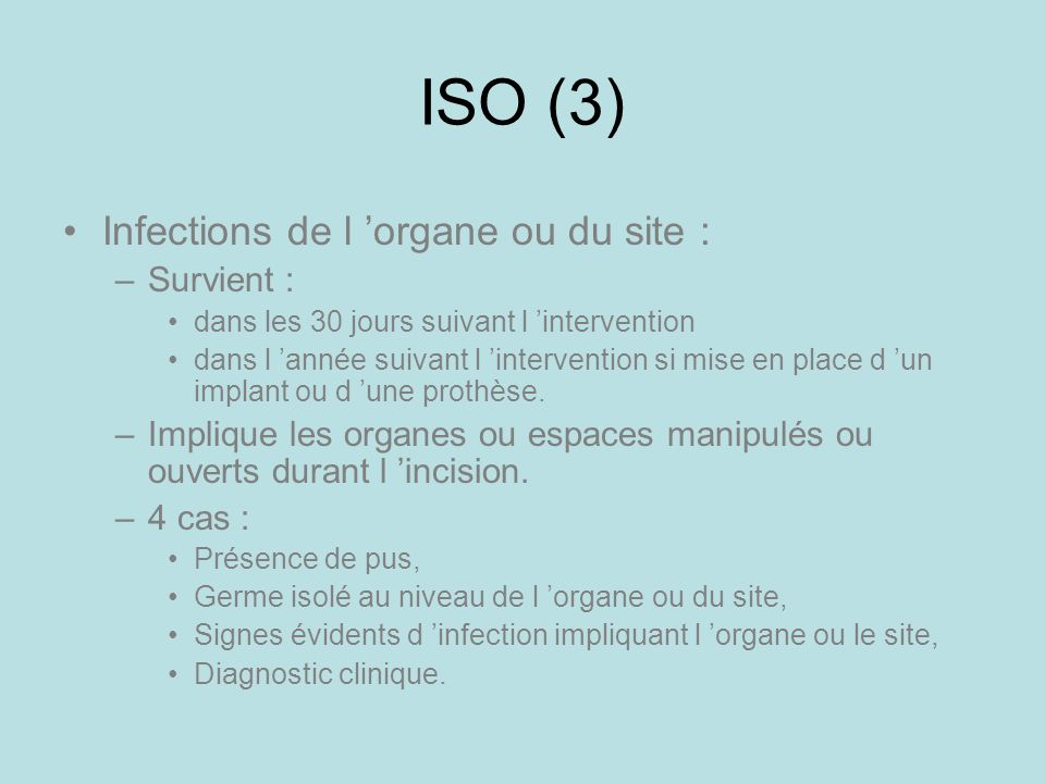 ISO (3) Infections de l 'organe ou du site : Survient :