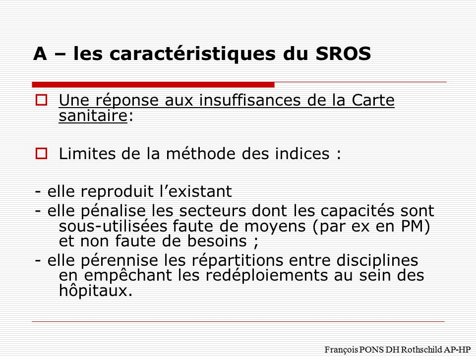 A – les caractéristiques du SROS