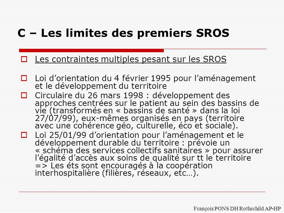 C – Les limites des premiers SROS