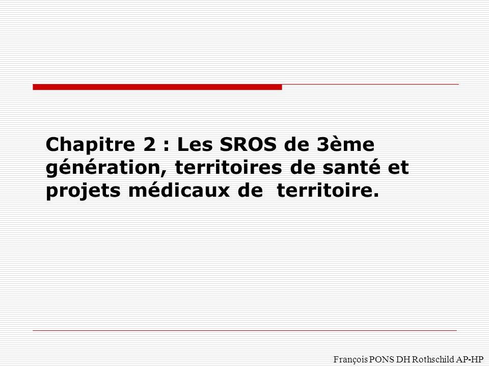 Chapitre 2 : Les SROS de 3ème génération, territoires de santé et projets médicaux de territoire.