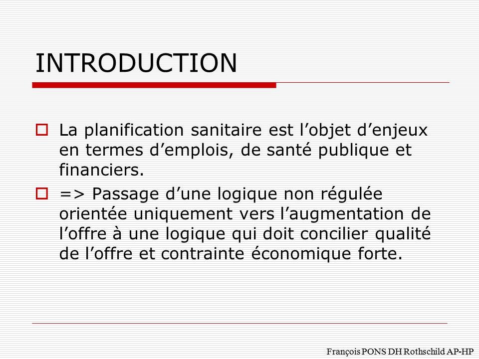 INTRODUCTION La planification sanitaire est l'objet d'enjeux en termes d'emplois, de santé publique et financiers.