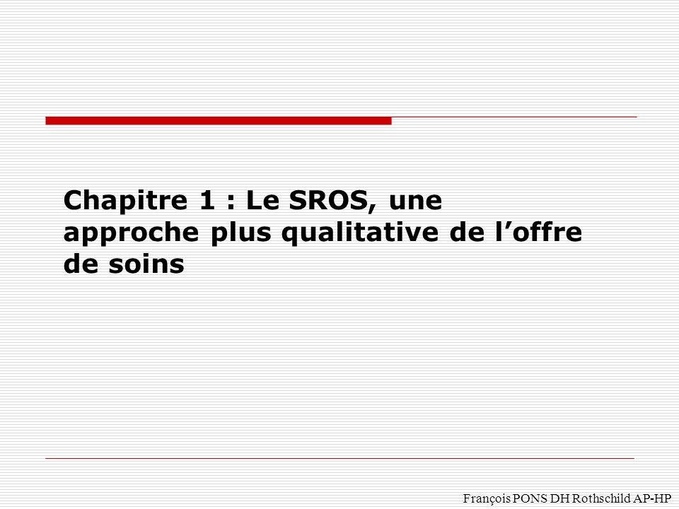 Chapitre 1 : Le SROS, une approche plus qualitative de l'offre de soins