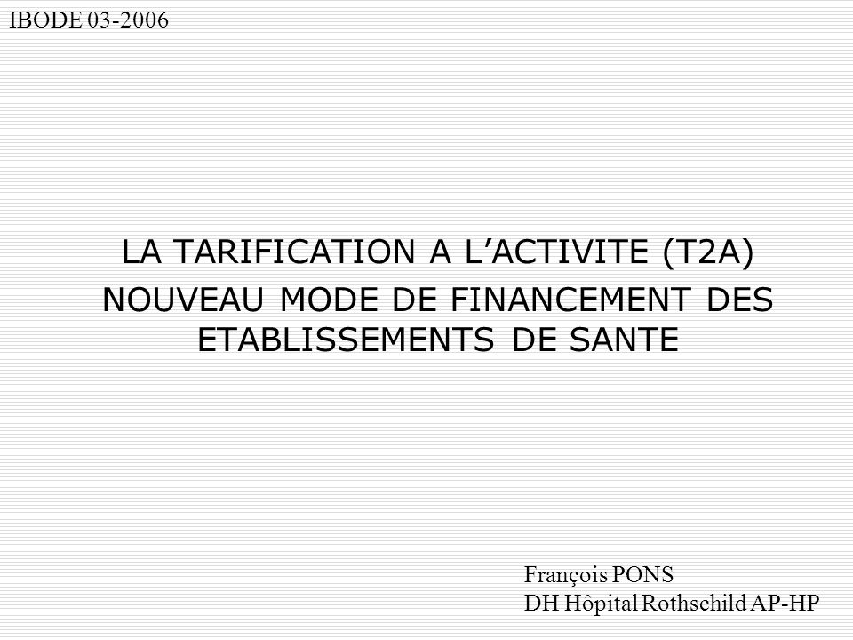 LA TARIFICATION A L'ACTIVITE (T2A)