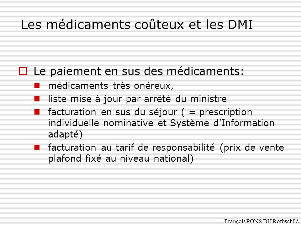 Les médicaments coûteux et les DMI