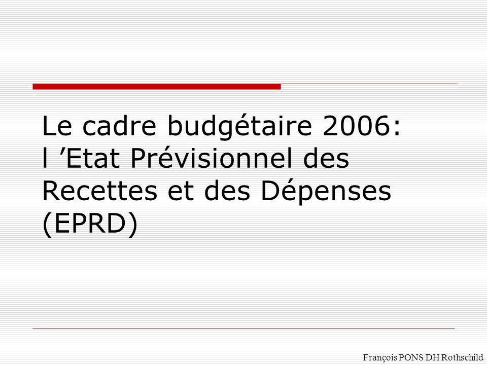 Le cadre budgétaire 2006: l 'Etat Prévisionnel des Recettes et des Dépenses (EPRD)
