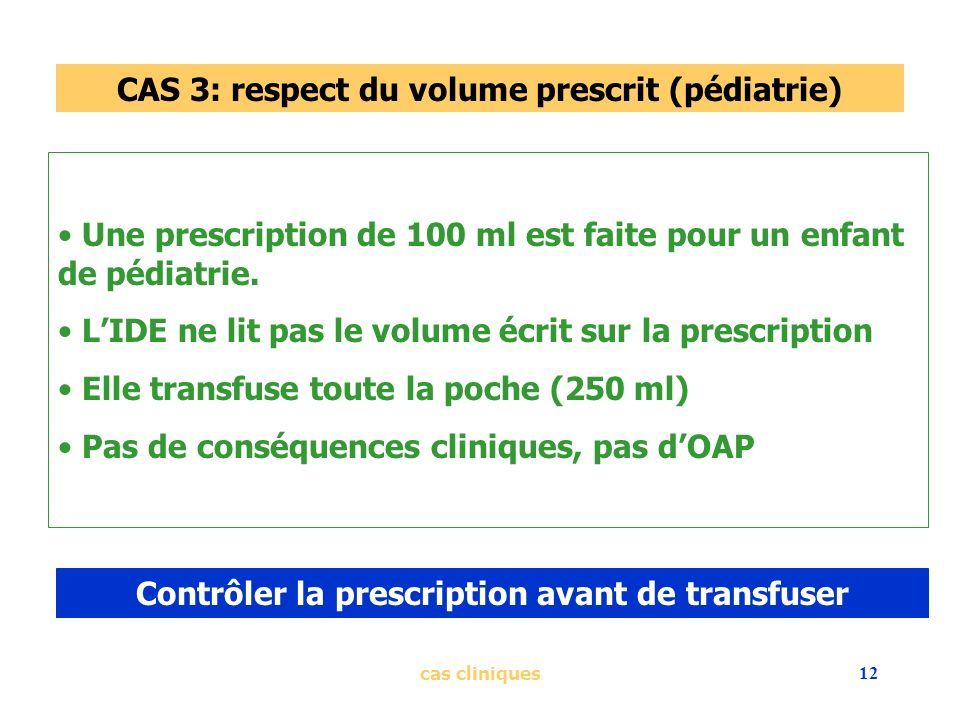 CAS 3: respect du volume prescrit (pédiatrie)