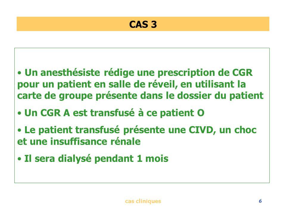 Un CGR A est transfusé à ce patient O