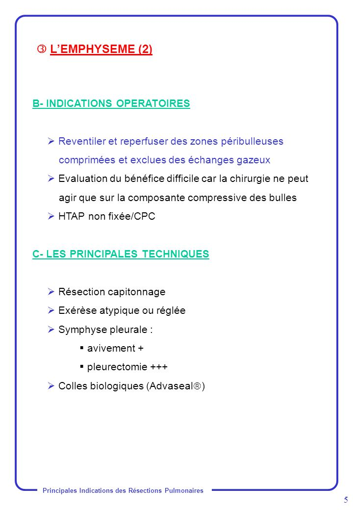  L'EMPHYSEME (2) B- INDICATIONS OPERATOIRES