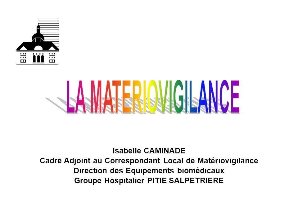 LA MATERIOVIGILANCE Isabelle CAMINADE