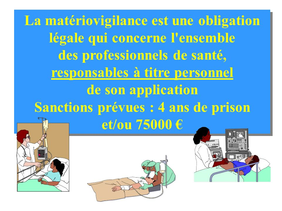 La matériovigilance est une obligation légale qui concerne l ensemble