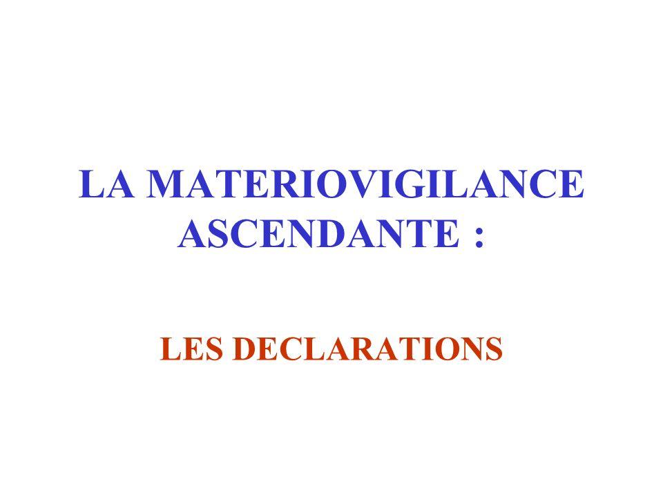 LA MATERIOVIGILANCE ASCENDANTE :