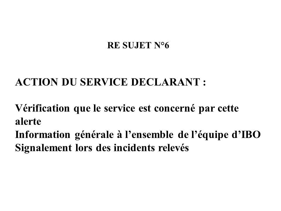 ACTION DU SERVICE DECLARANT :