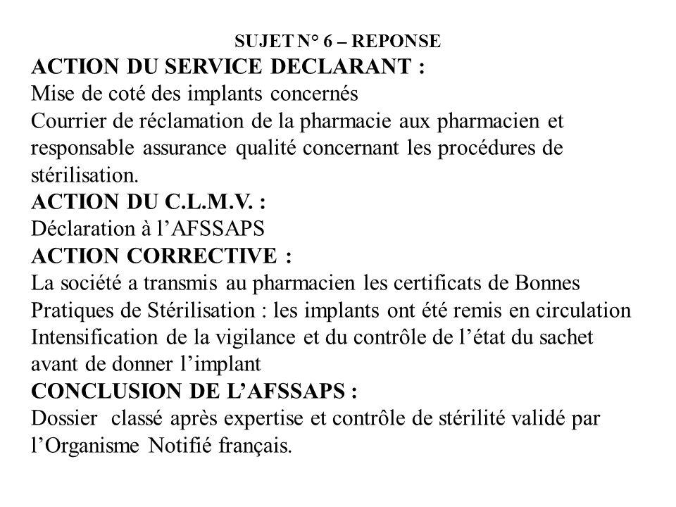 ACTION DU SERVICE DECLARANT : Mise de coté des implants concernés